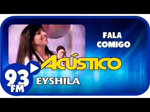 Eyshila - FALA COMIGO - Acústico 93 - AO VIVO - Agosto de 2013
