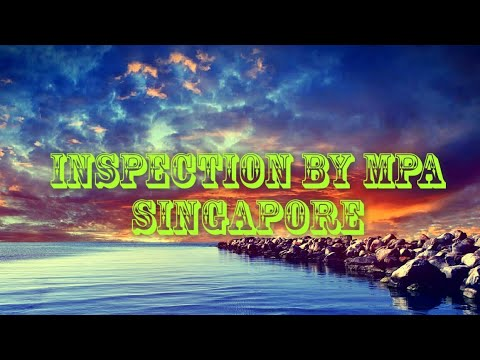 Inspection by MPA Singapore