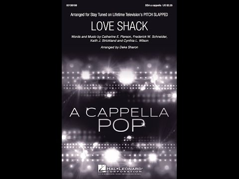 Love Shack  Arranged  Deke Sharon