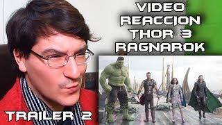 VIDEO REACCIÓN TRAILER 2 THOR 3 RAGNAROK #LMD
