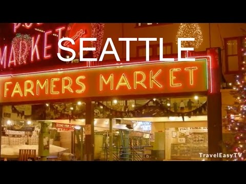 Travel Easy TV - Pike Place Market - Seattle - No.10 in Top 10 Destination In The World 2017