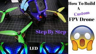 How To Build A Custom FPV Drone 😲 Step By Step