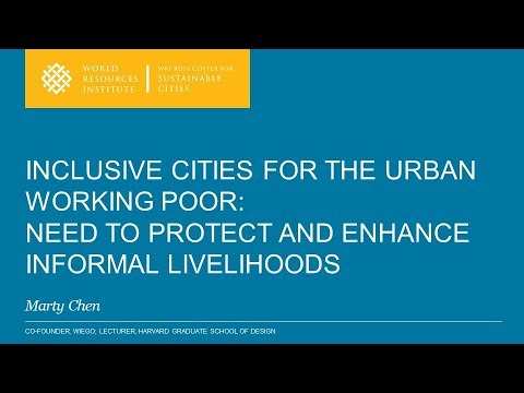 Inclusive Cities for the Urban Working Poor - Seminar by Matha Chen