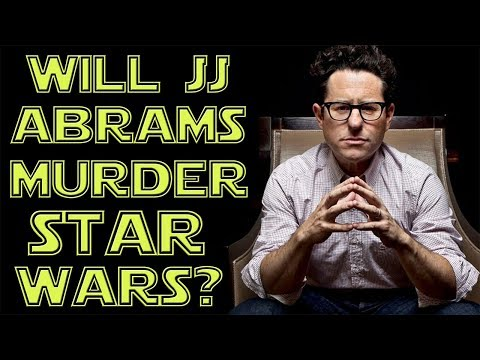 Will JJ Abrams MURDER Star Wars?
