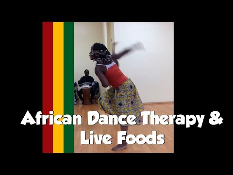 African Dance Therapy and Live Foods