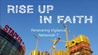 RISE UP IN FAITH: Persevering Vigilance - September 3, 2017