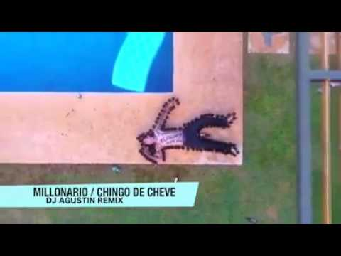 Chingo De Cheve - Millonario Ft DJ Agustín