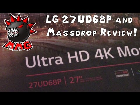LG27UD68P 4K Monitor and Massdrop Unboxing And Review