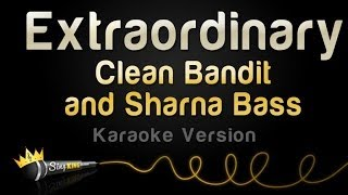 Clean Bandit and Sharna Bass - Extraordinary (Karaoke Version)