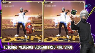 Download CARA EDIT SLOWMO SMOOTH FREE FIRE   SMOOTH 60FPS