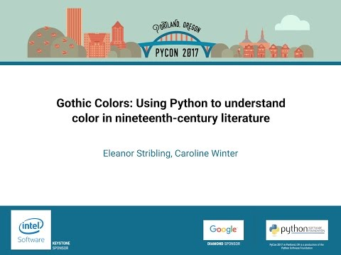 Gothic Colors Using Python to understand color in nineteenth century literature   PyCon 2017