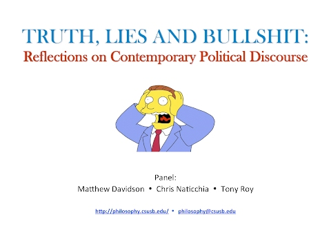 Truth, Lies, and Bullshit: Reflections on Contemporary Political Discourse