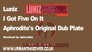 "DJ Aphrodite Remix ""Luniz - I Got 5 On It"" -(Original Dub Plate)"