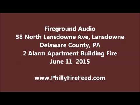 6-11-15, 58 N Lansdowne Ave, Lansdowne, Delaware County, PA, 2 Alarm Apartment Fire
