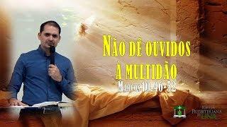 Não dê ouvidos a multidão - Pr. Ciro de Menezes