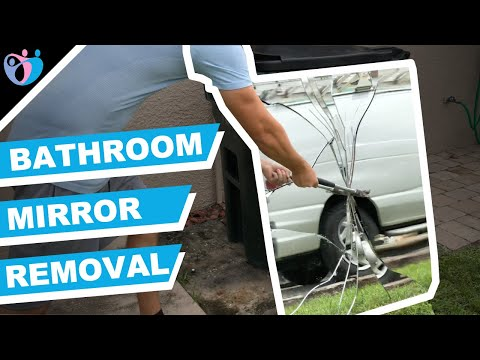 How To Remove A Bathroom Mirror And DESTROY IT