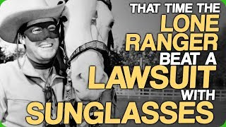 That Time The Lone Ranger Beat a Lawsuit With Sunglasses (Coolest Types of Sunglasses)