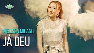 Baixar Melissa Milano - Já Deu (Videoclipe Oficial)