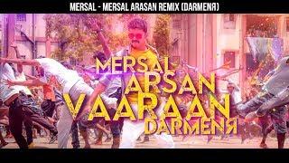 Mersal Mersal Arasan Remix DARMENЯ Teaser Vijay A R Rahman Atlee.mp3