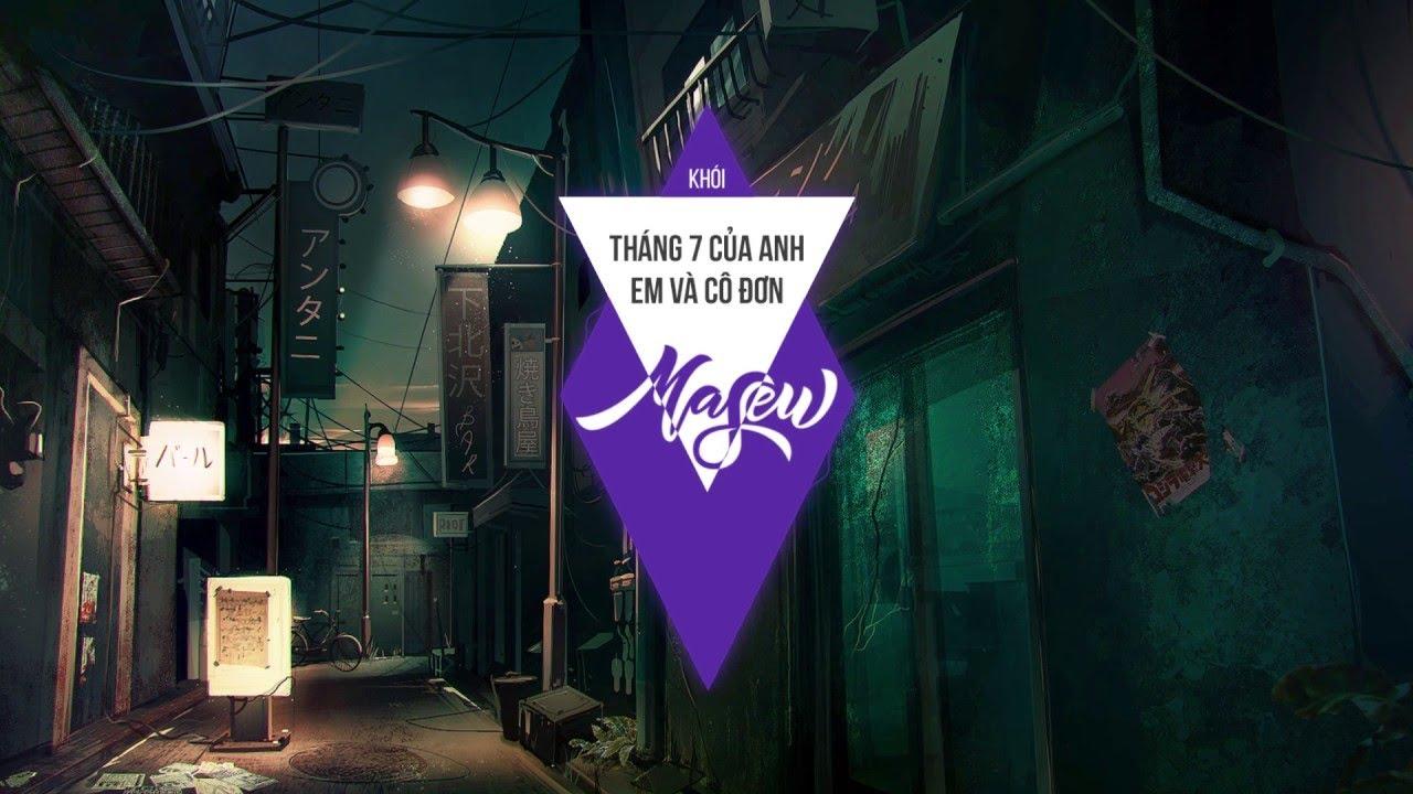Khói – Tháng 7 Của Anh (Masew Mix)