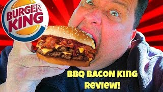 burger king s bbq bacon king sandwich review