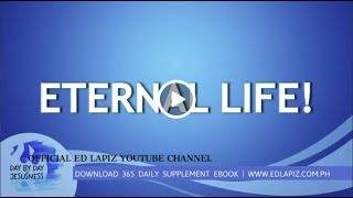 Ed Lapiz - ETERNAL LIFE! /Latest Sermon Review New Video (Official Channel 2020)