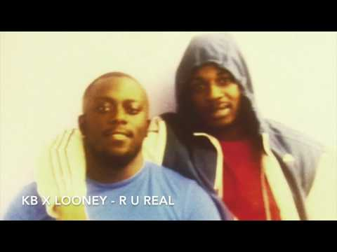 KB, Looney - R U Real #Throwback #Exclusive