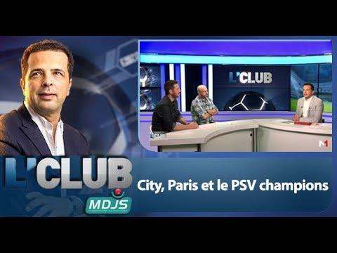L'CLUB : City, Paris et le PSV champions