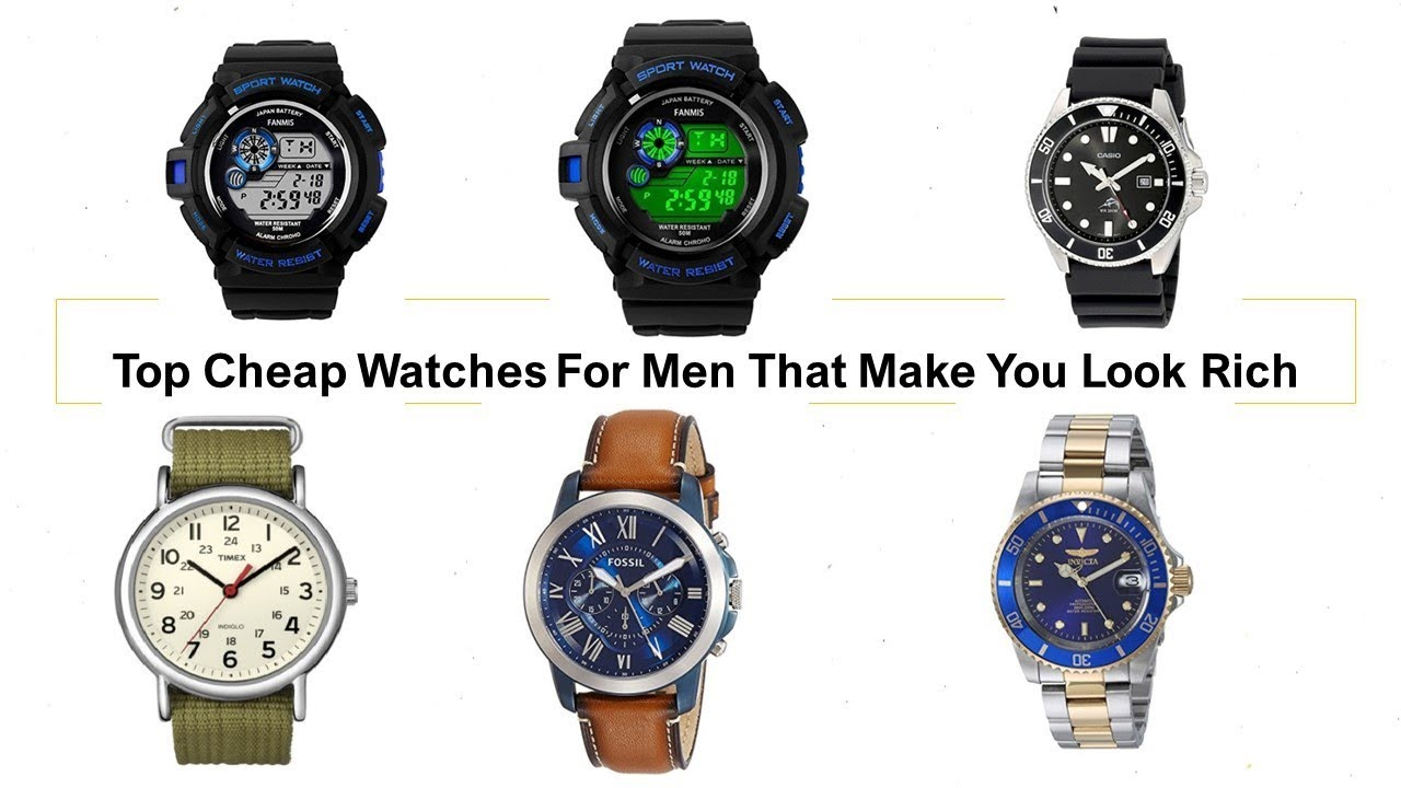 Top Cheap Watches For Men That Make You Look Rich Youtube
