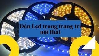 Đèn Led Trong Trang Trí Nội Thất – Xu Thế Của Thời Đại |