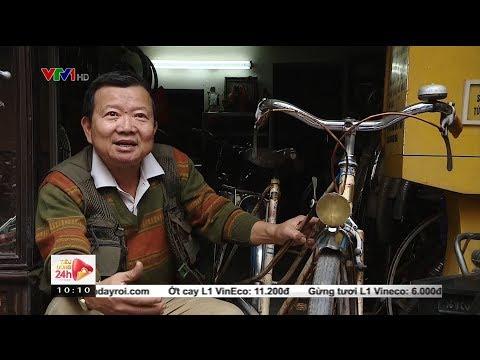 Người đàn ông Hà Nội bán nhà mặt phố để sưu tầm xe đạp cổ| VTV24