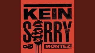 KEIN SORRY
