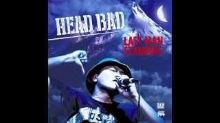 HEAD BAD - LAST MAN STANDING