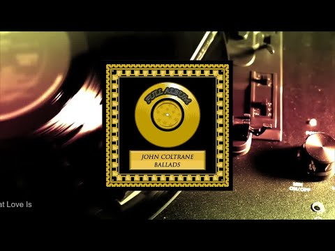 John Coltrane - Ballads (Full Album) (Full Album)