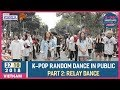 [ROUND 2 - RELAY DANCE] K-POP Random Dance In Public: The Return | by Chuyện Fangirl [OFFICIAL]