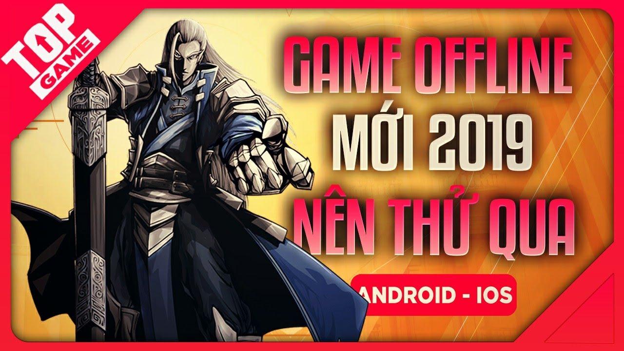 """[Topgame] """"Không Có Wifi-3G""""- Đây Là Top Game Offline Mới Cho Mobile 2019"""