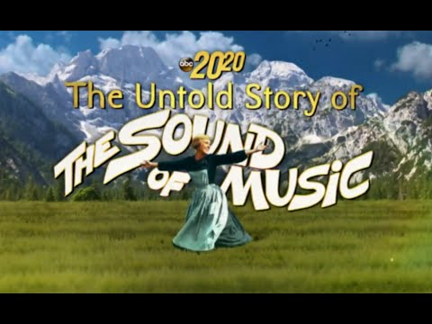 20/20 The Sound Of Music: The Untold Story [2020 FULL DOC]