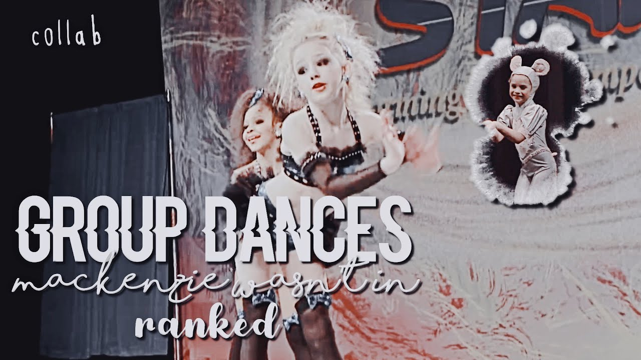 Group Dances Mackenzie Wasn't In Ranked || Collab || Dance Moms