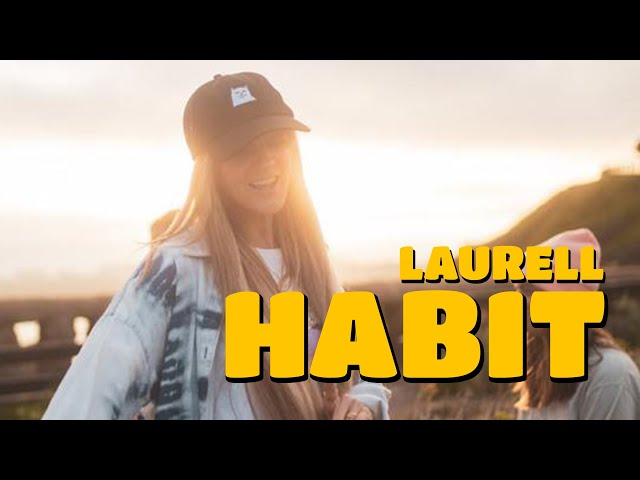 Laurell - Habit (Official Video)