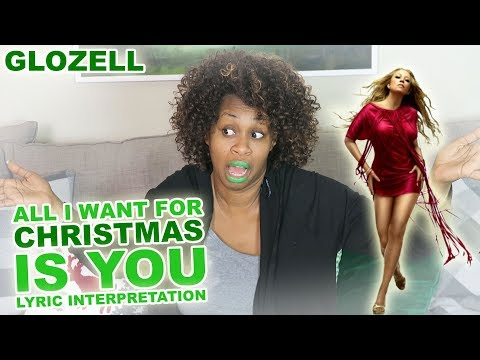 All I Want For Christmas Is You  Lyric Interpretation  GloZell