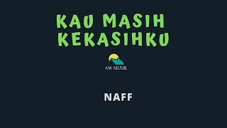 NAFF-KAU MASIH KEKASIHKU (KARAOKE+LYRICS) BY AW MUSIK