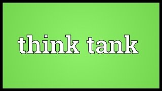 Think tank Meaning