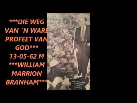 *DIE WEG VAN ´N WARE PROFEET VAN GOD*  13-05-62 M
