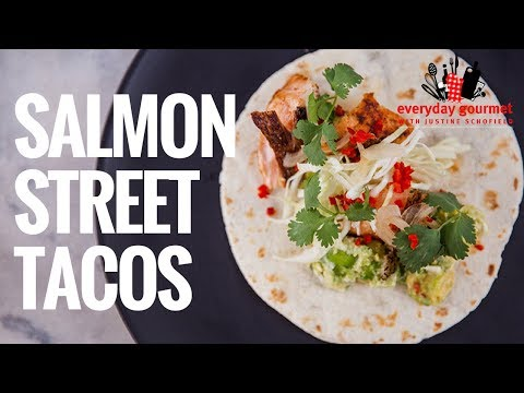 Salmon Street Tacos | Everyday Gourmet S8 E39