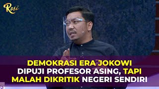 Download Demokrasi Era Jokowi Dipuji Profesor Asing, Tapi Malah Dikritik Negeri Sendiri - ROSI