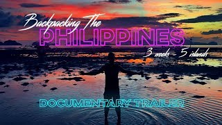Backpacking The Philippines: 3 Weeks, 5 Islands | Documentary Trailer