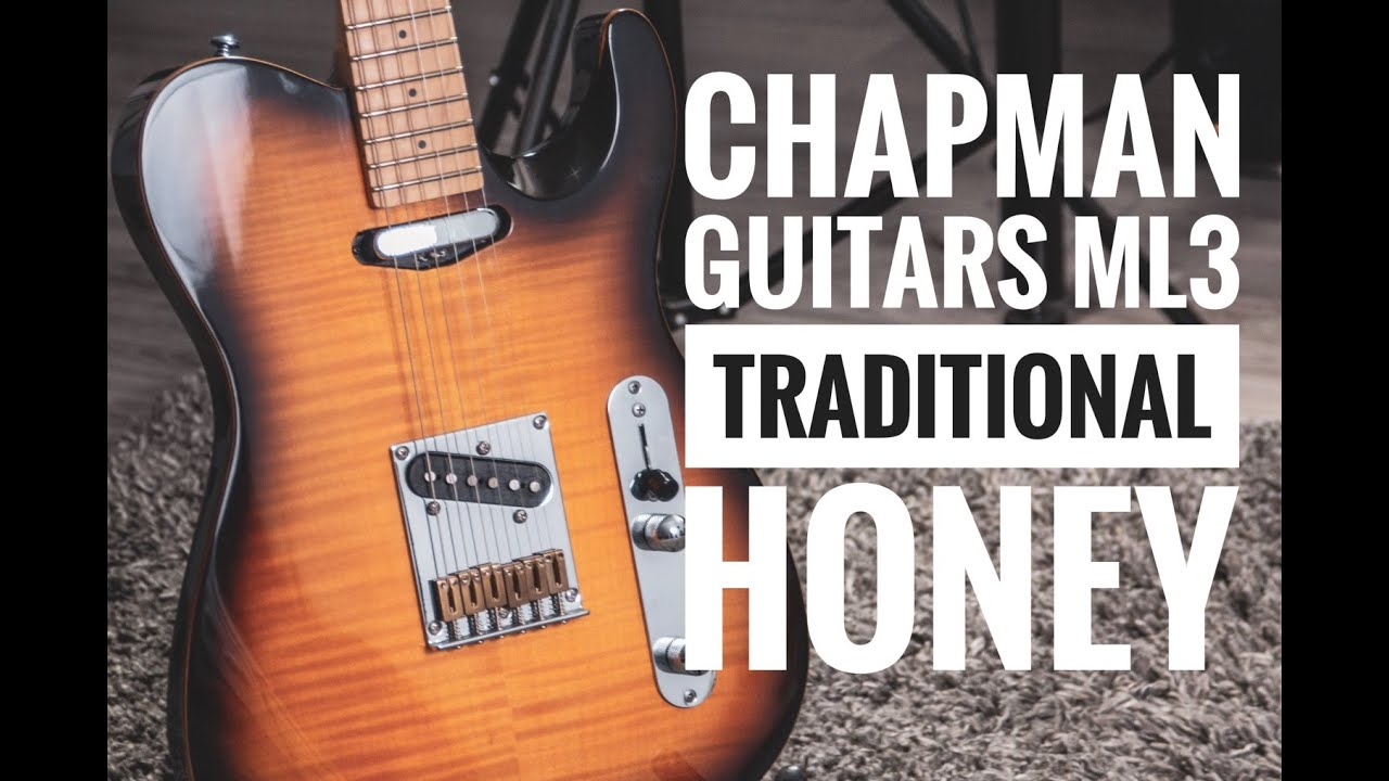 chapman guitars ml3 traditional honey demo song and tone test youtube. Black Bedroom Furniture Sets. Home Design Ideas