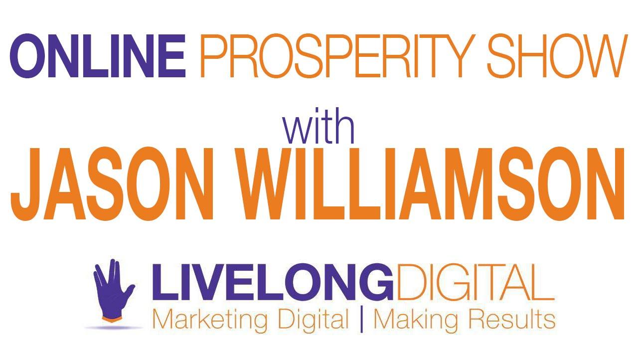 On the net Prosperity Demonstrate – Jason Williamson