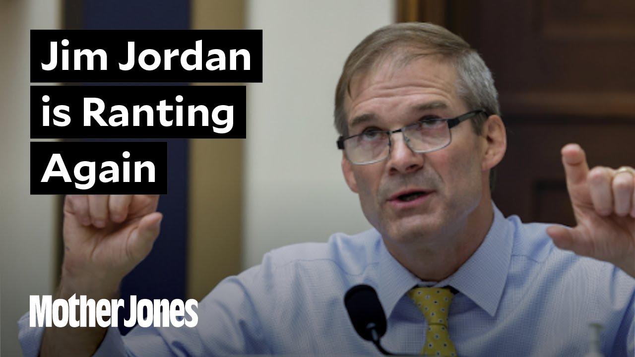 Jim Jordan is ranting again