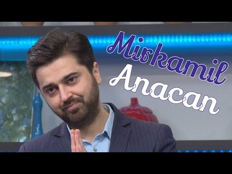 Mirkamil - Anacan